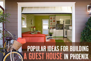 Building a guest house in Phoenix