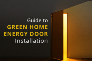 Green Home Energy Efficient Door Installation