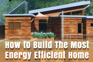 how to build the most energy efficient home