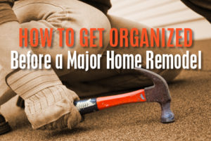 get-organized-before-home-remodel