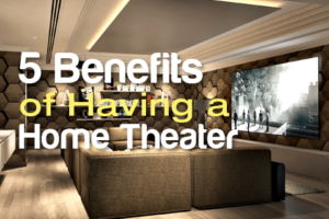 Benefits-of-Having-a-Home-Theater