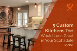 Custom Kitchens from a luxury remodeling company in Scottsdale that would look great in your home