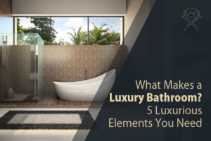 5 elements of a luxury bathroom in Scottsdale