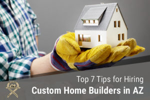 Tips for finding the best AZ custom home builders