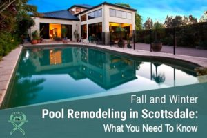 Pool Remodeling in Scottsdale What You Need To Know